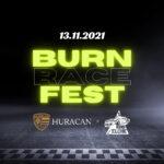 13.11.2021 BURNRACE FEST | HURACAN X KDDELCHE