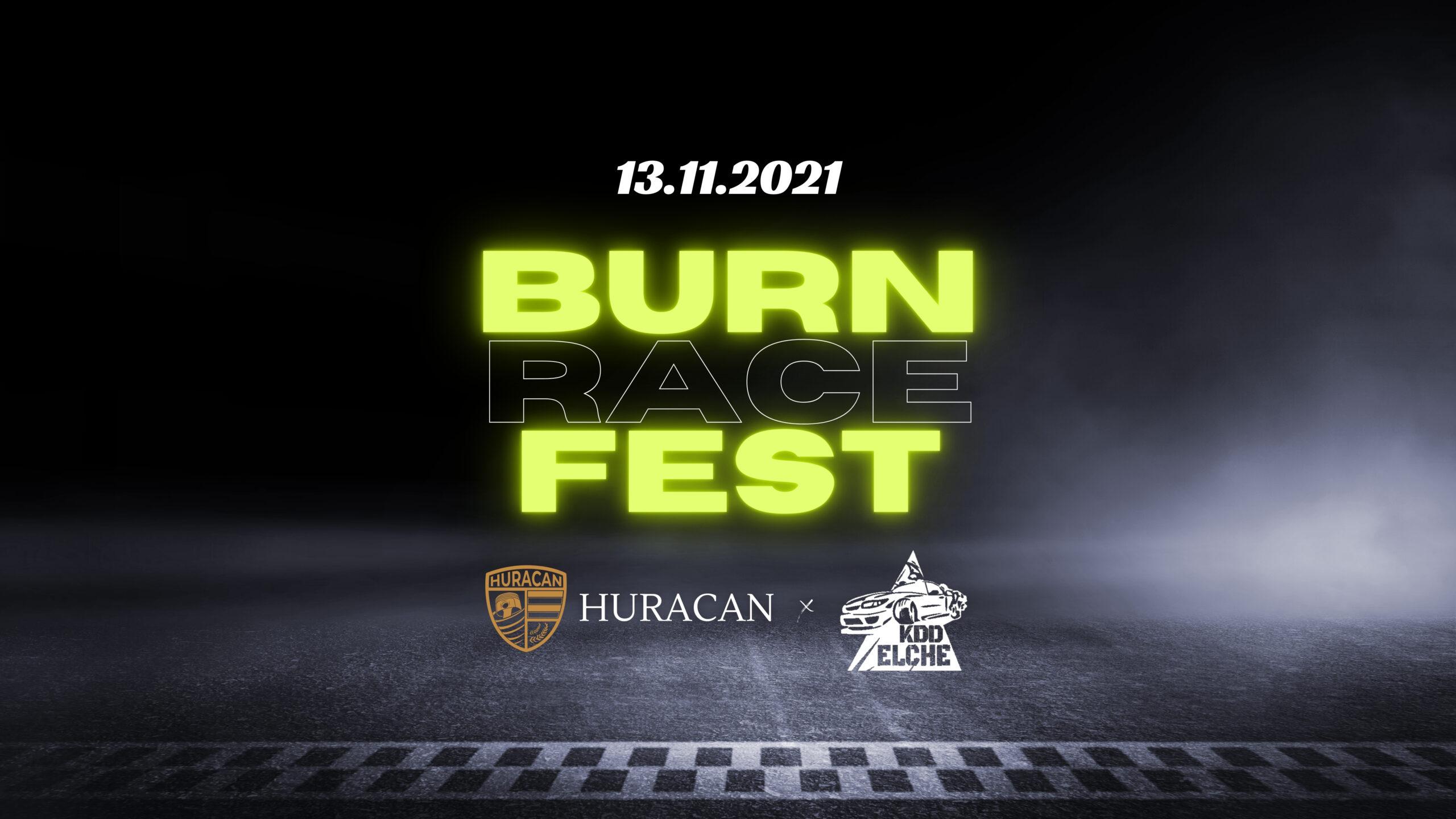 13.11.2021 BURNRACE FEST   HURACAN X KDDELCHE